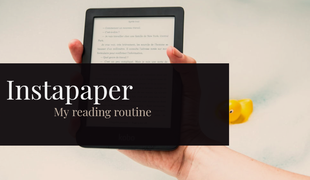 How I optimized my learning time with Instapaper